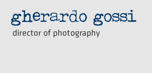 Gherardo Gossi: director of photography